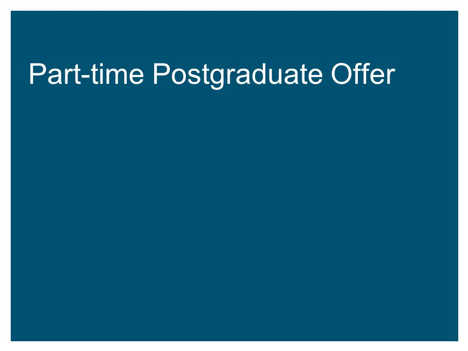 Part-time Postgraduate Offer