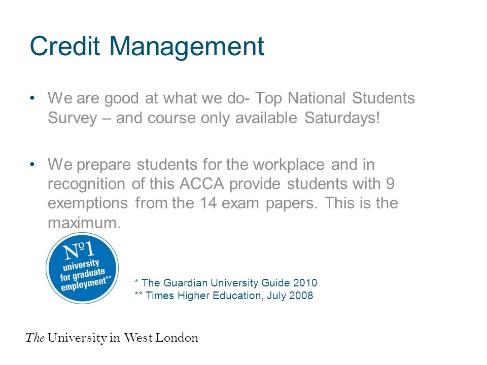 Credit Management We are good at what we do- Top National Students Survey – and course only available Saturdays.