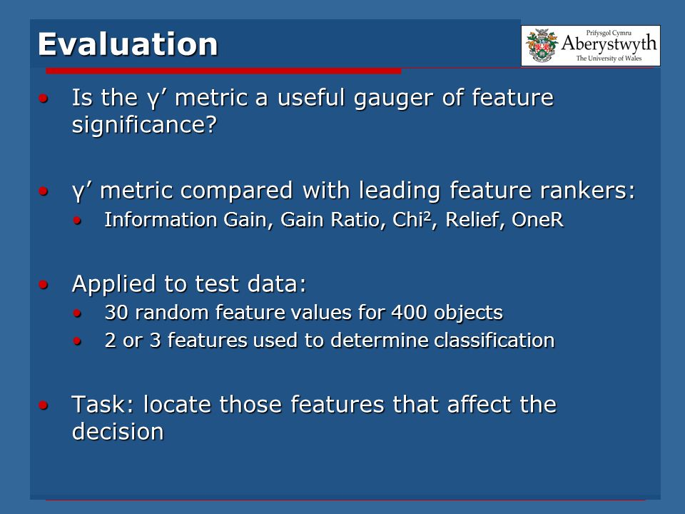 Evaluation Is the γ metric a useful gauger of feature significance?Is the γ metric a useful gauger of feature significance? γ metric compared with lea