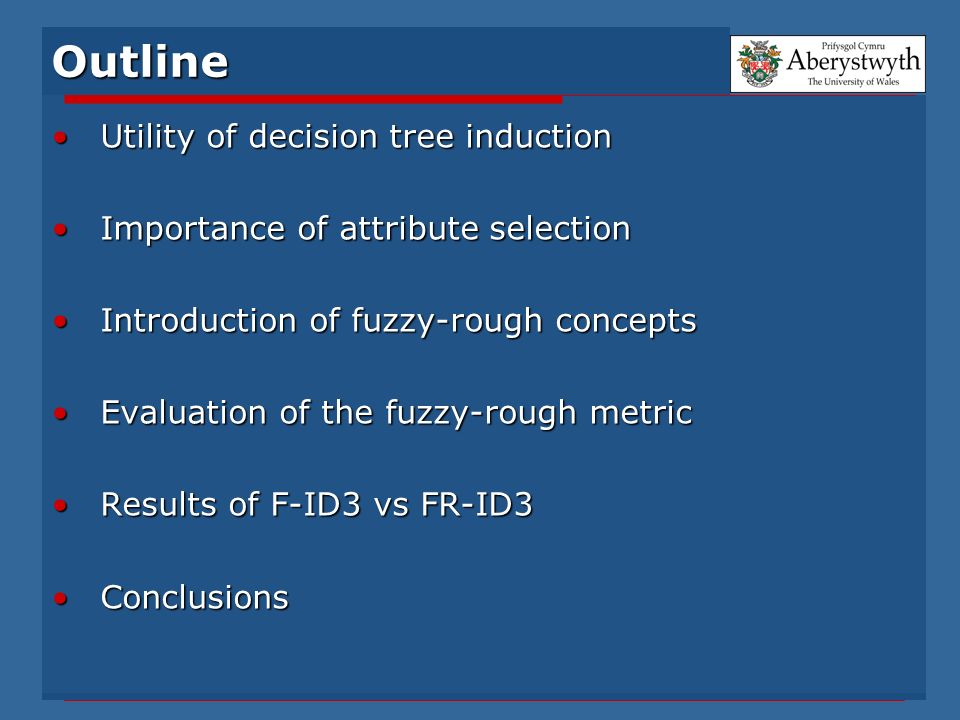 Outline Utility of decision tree inductionUtility of decision tree induction Importance of attribute selectionImportance of attribute selection Introd