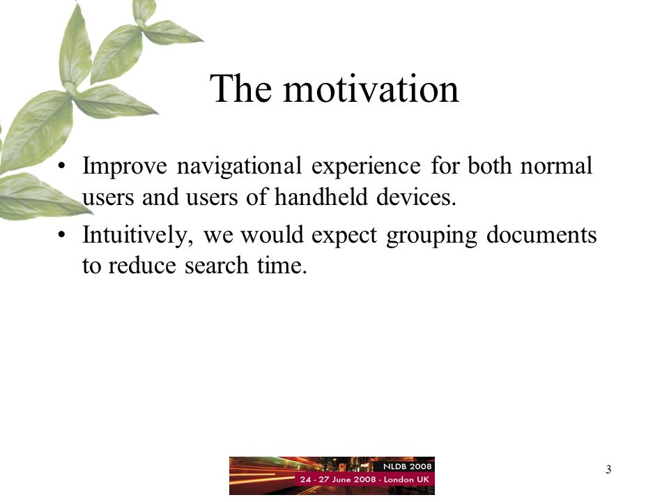 3 The motivation Improve navigational experience for both normal users and users of handheld devices.
