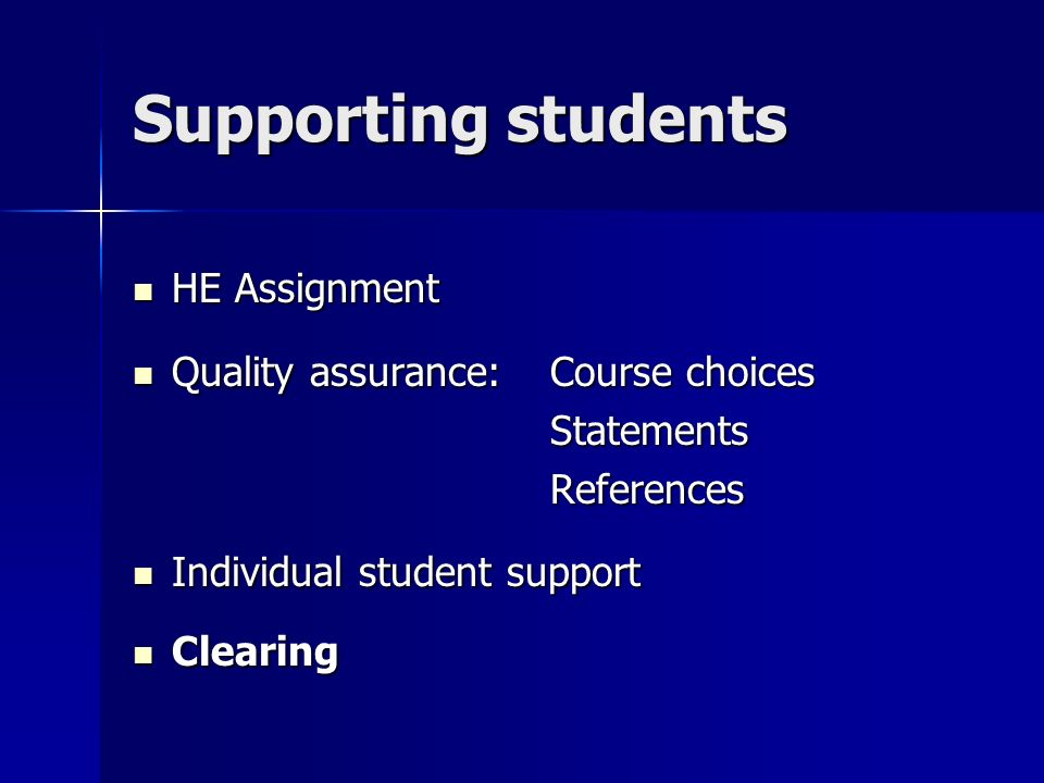 Supporting students HE Assignment HE Assignment Quality assurance: Course choices Quality assurance: Course choicesStatementsReferences Individual student support Individual student support Clearing Clearing