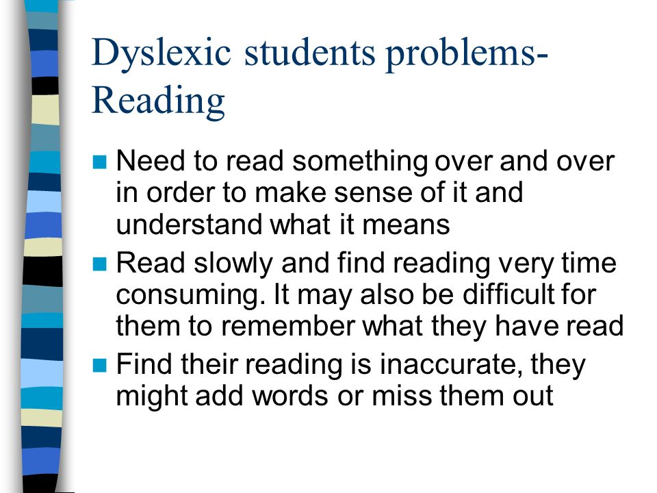 What is Dyslexia Dyslexia is a learning disability characterised by problems in expressive or receptive, oral or written language.
