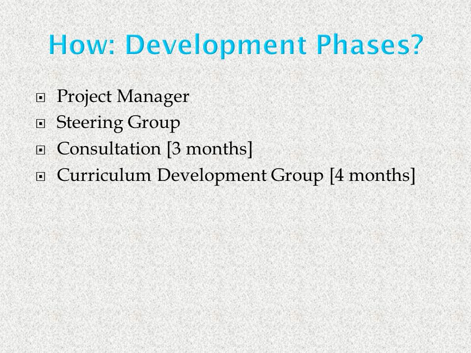 How: Development Phases.