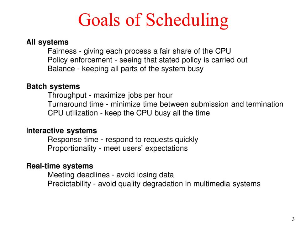 3 Goals of Scheduling