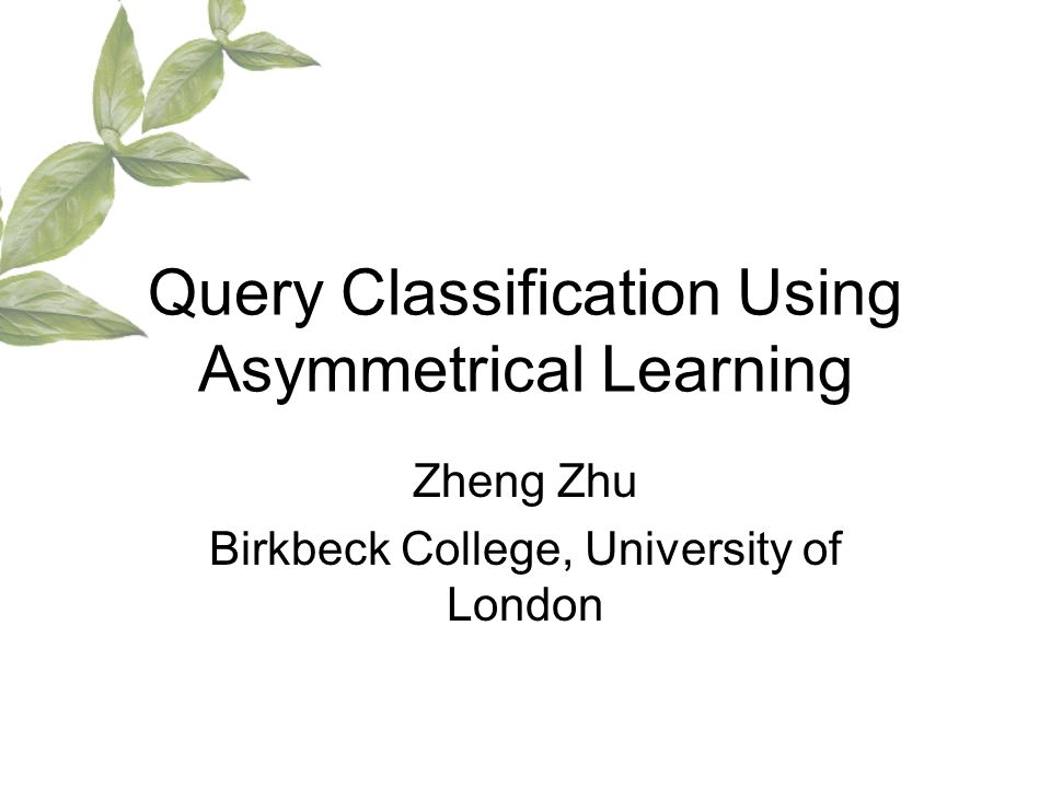 Content Query Classification Our Approach Experiment Results Conclusion