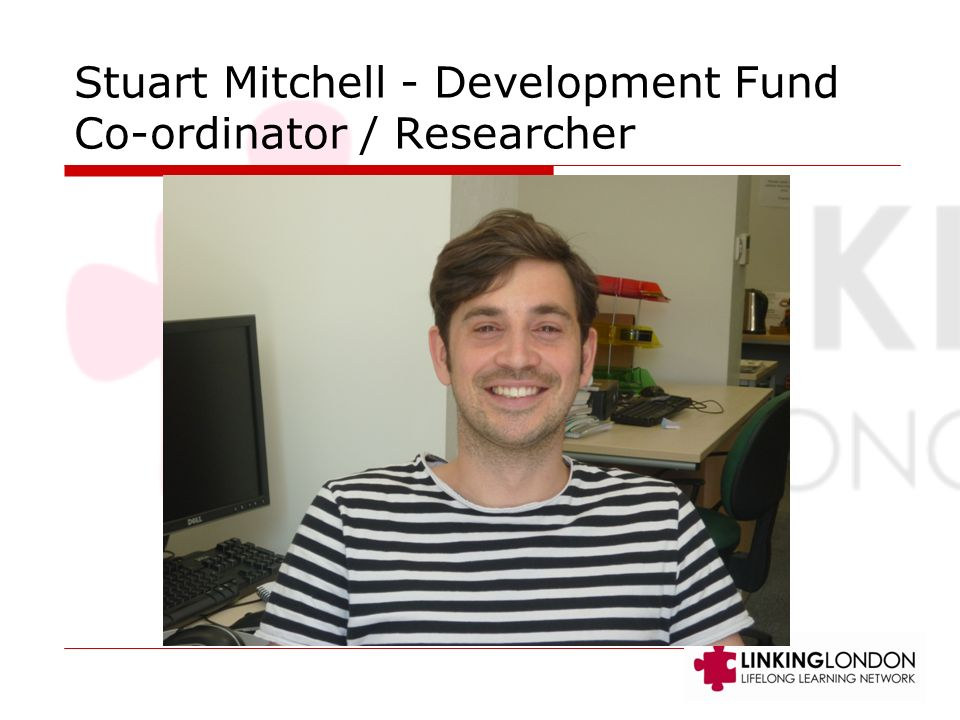 Stuart Mitchell - Development Fund Co-ordinator / Researcher