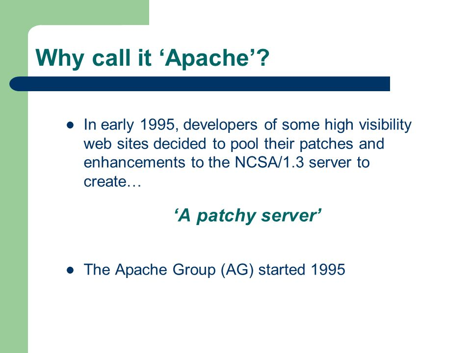 Why call it Apache.