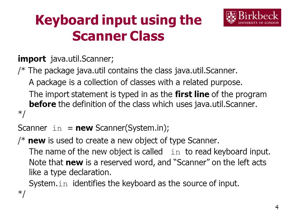 Keyboard input using the Scanner Class import java.util.Scanner; /* The package java.util contains the class java.util.Scanner. A package is a collect