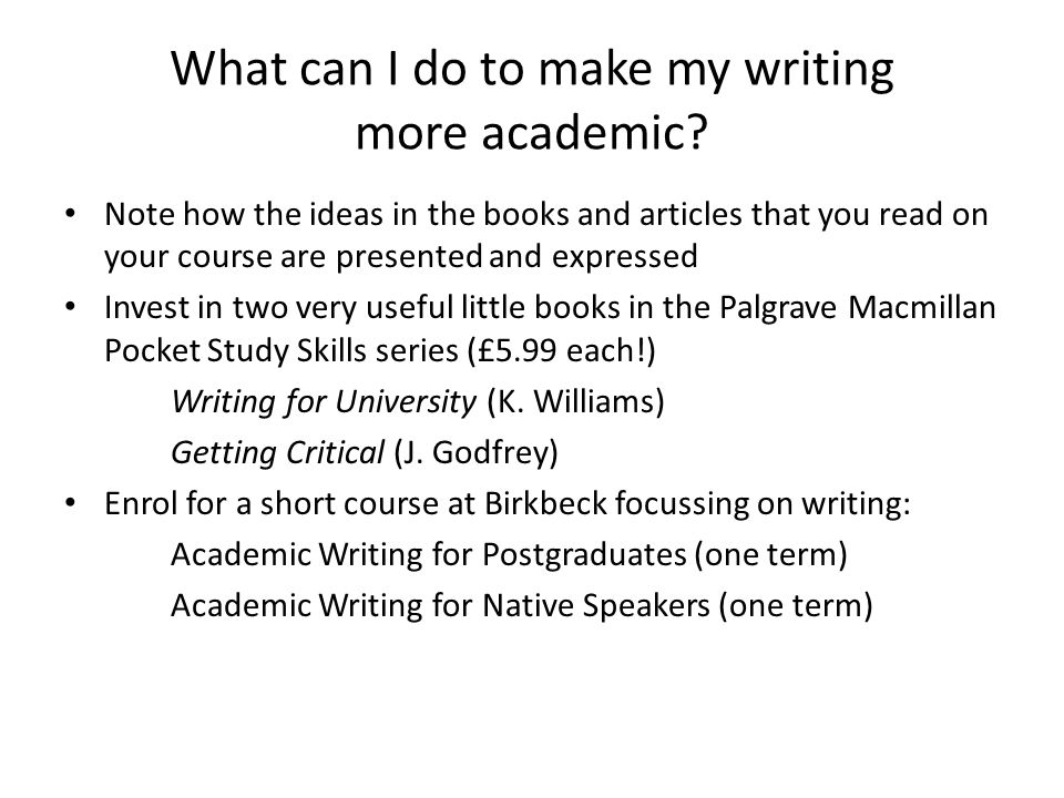 What can I do to make my writing more academic.