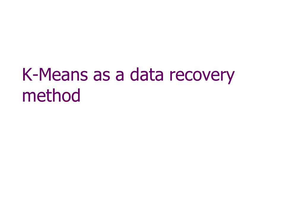 K-Means as a data recovery method