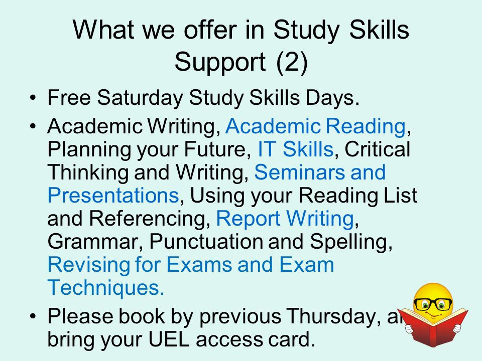 What we offer in Study Skills Support (2) Free Saturday Study Skills Days.