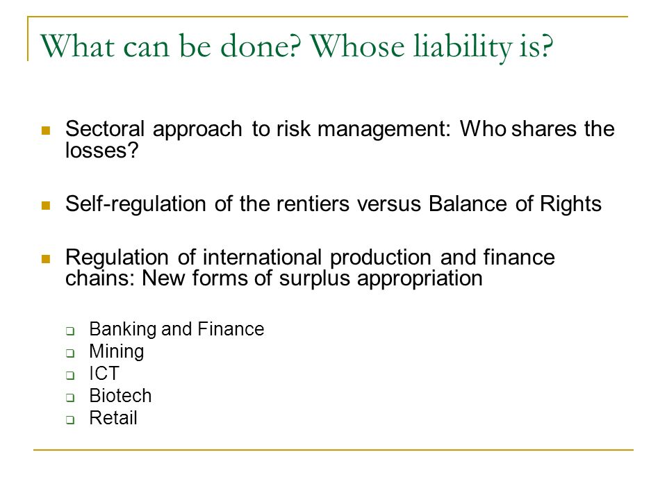 What can be done. Whose liability is. Sectoral approach to risk management: Who shares the losses.