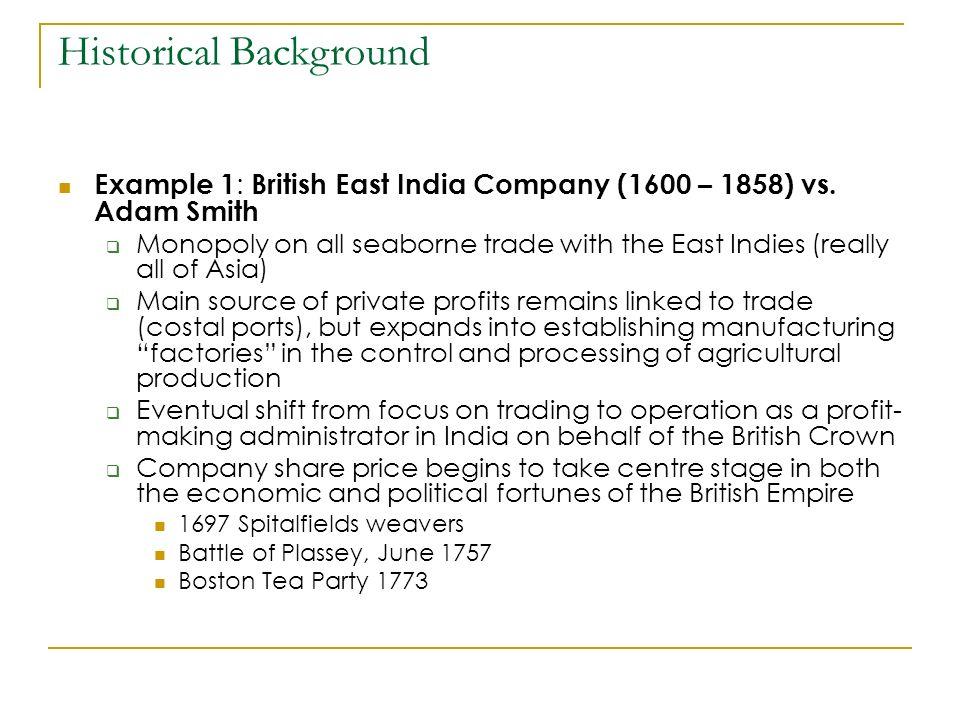 Example 1 : British East India Company (1600 – 1858) vs.