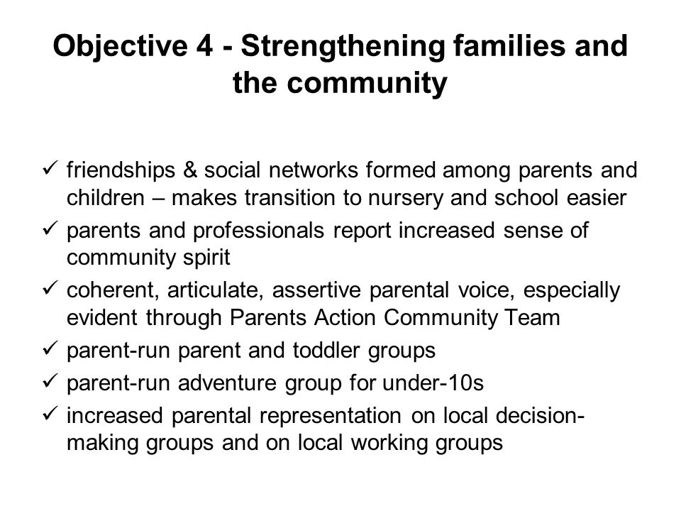 Objective 4 - Strengthening families and the community friendships & social networks formed among parents and children – makes transition to nursery a