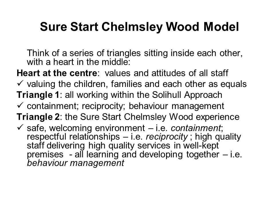 Sure Start Chelmsley Wood Model Think of a series of triangles sitting inside each other, with a heart in the middle: Heart at the centre: values and