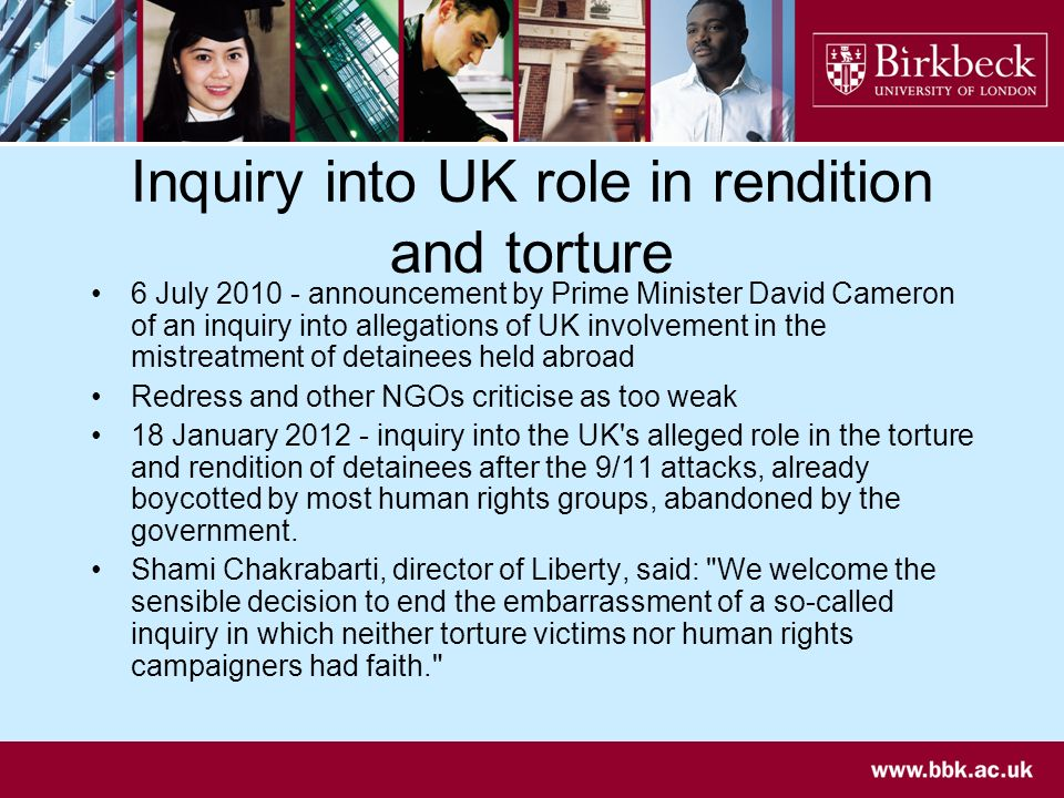 Inquiry into UK role in rendition and torture 6 July 2010 - announcement by Prime Minister David Cameron of an inquiry into allegations of UK involvem