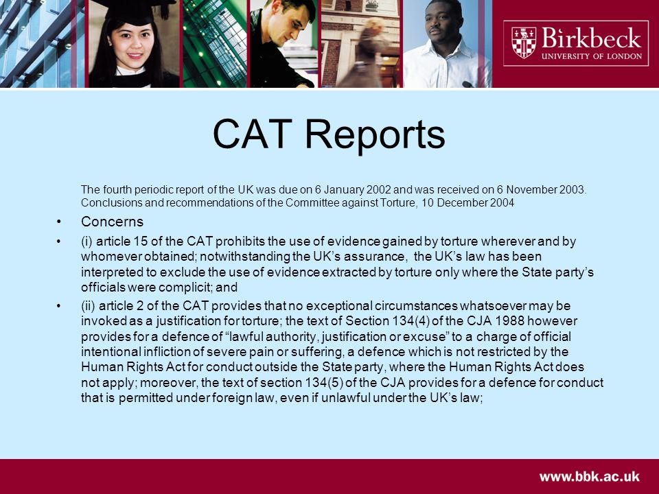 CAT Reports The fourth periodic report of the UK was due on 6 January 2002 and was received on 6 November 2003.