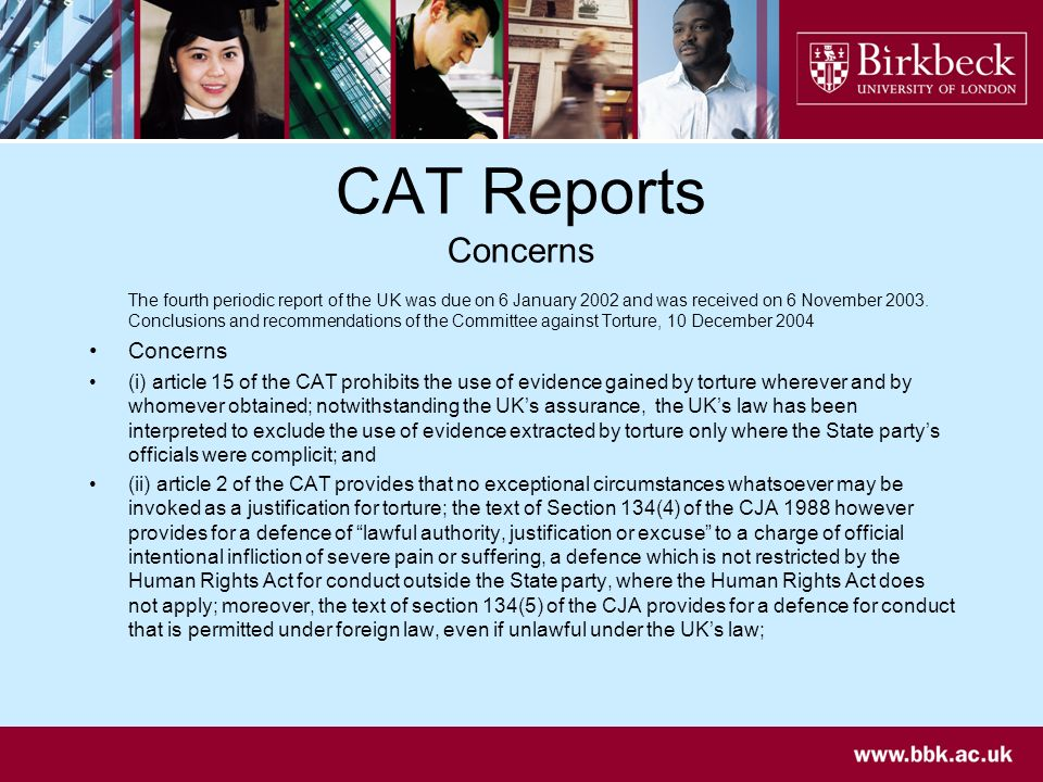 CAT Reports Concerns The fourth periodic report of the UK was due on 6 January 2002 and was received on 6 November 2003. Conclusions and recommendatio