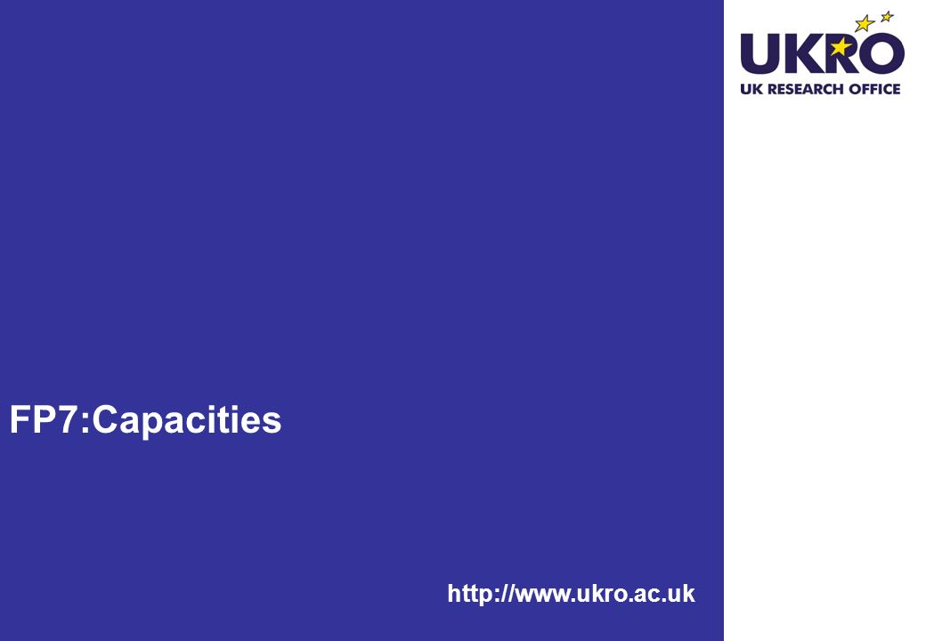 http://www.ukro.ac.uk FP7:Capacities