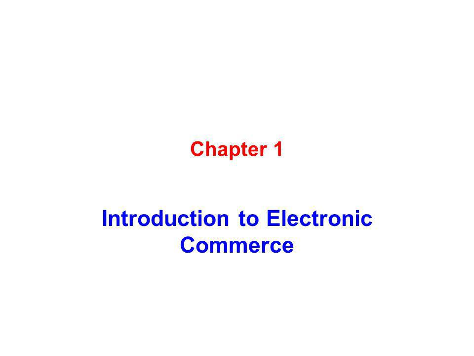 Chapter 1 Introduction to Electronic Commerce