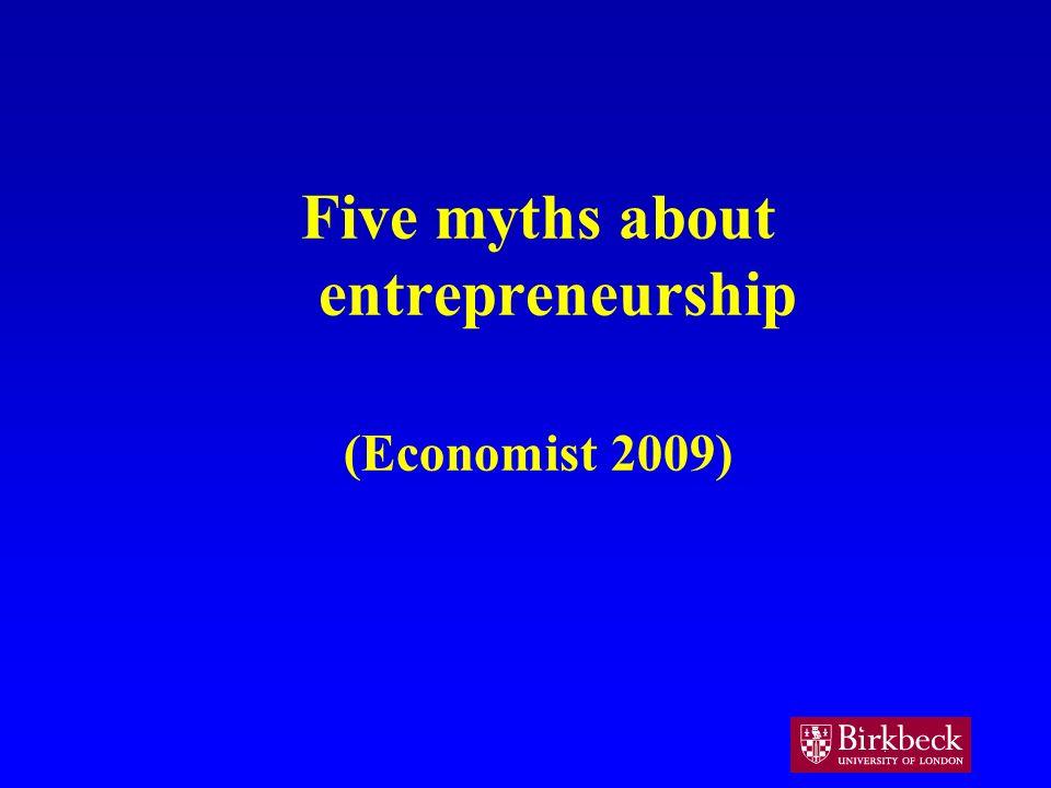 Five myths about entrepreneurship (Economist 2009)