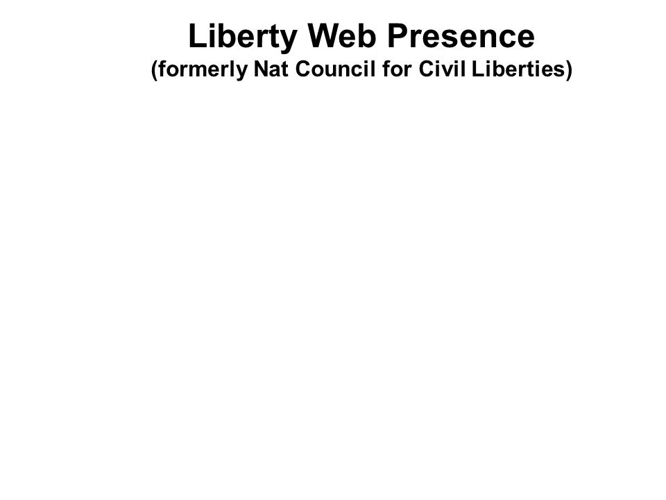 Liberty Web Presence (formerly Nat Council for Civil Liberties)