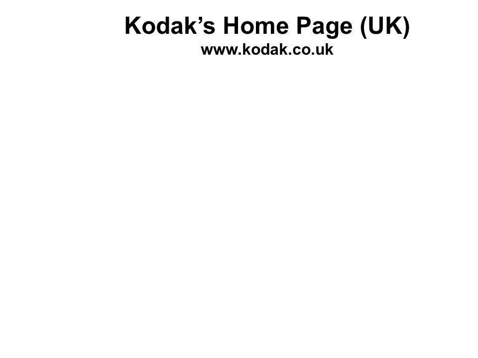Kodaks Home Page (UK) www.kodak.co.uk