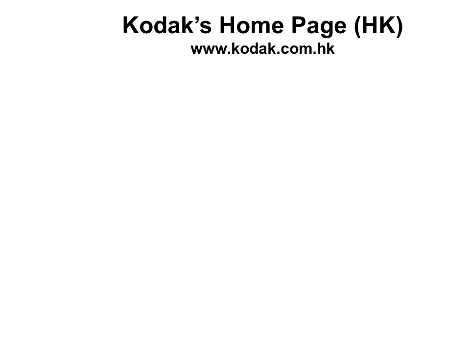Kodaks Home Page (HK) www.kodak.com.hk
