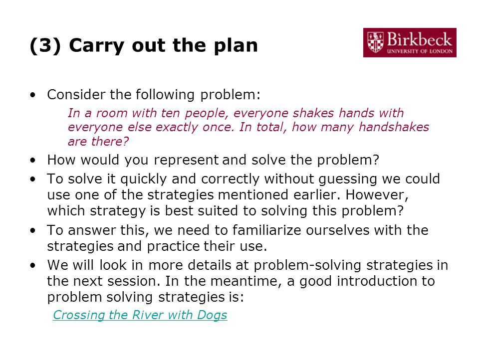 (3) Carry out the plan Consider the following problem: In a room with ten people, everyone shakes hands with everyone else exactly once.
