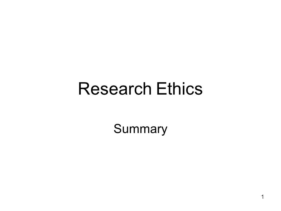 Research Ethics Summary 1