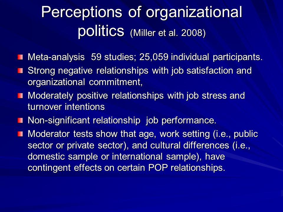 Perceptions of organizational politics (Miller et al. 2008) Meta-analysis 59 studies; 25,059 individual participants. Strong negative relationships wi