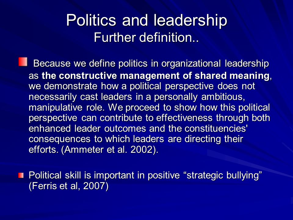 Politics and leadership Further definition..