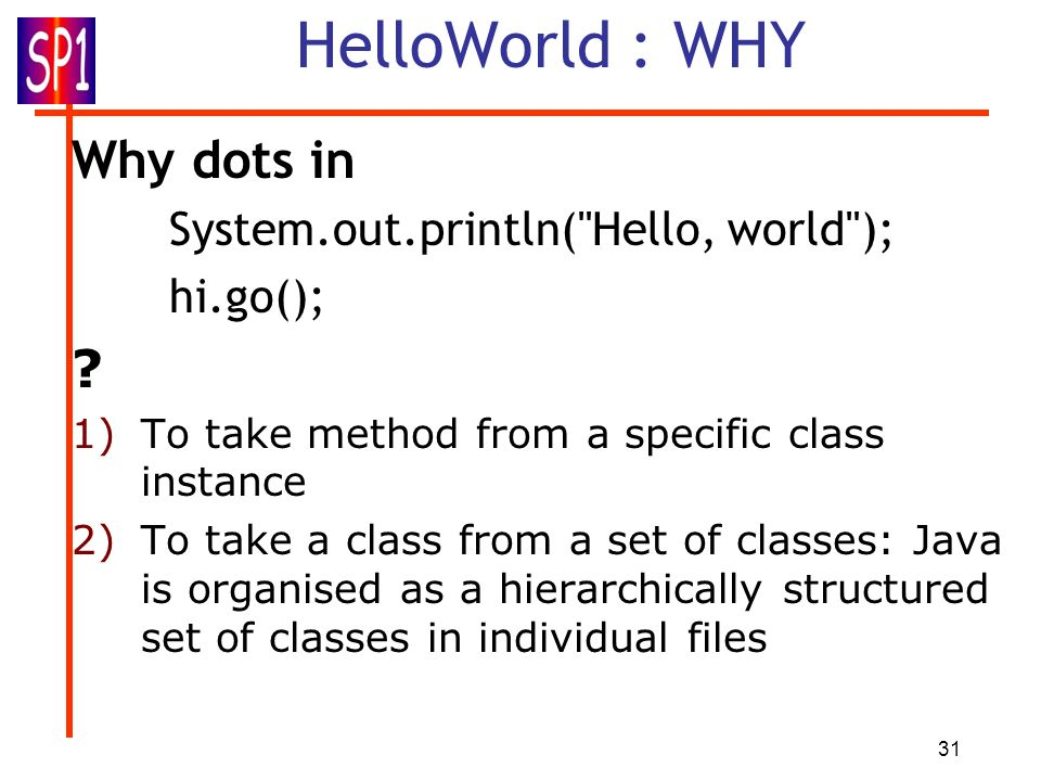 31 HelloWorld : WHY Why dots in System.out.println(