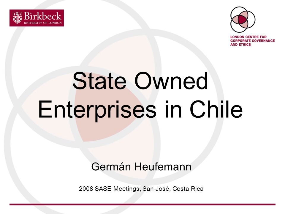 State Owned Enterprises in Chile Germán Heufemann 2008 SASE Meetings, San José, Costa Rica