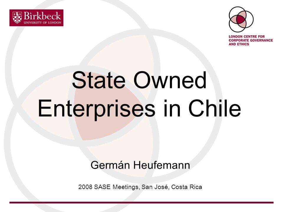 State Owned Enterprises in Chile Germán Heufemann 2008 SASE Meetings, San José, Costa Rica