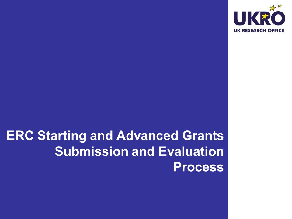 ERC Starting and Advanced Grants Submission and Evaluation Process