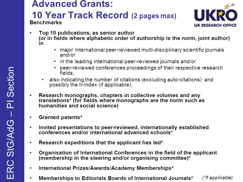 Advanced Grants: 10 Year Track Record (2 pages max) Benchmarks Top 10 publications, as senior author (or in fields where alphabetic order of authorship is the norm, joint author) in major international peer-reviewed multi-disciplinary scientific journals and/or in the leading international peer-reviewed journals and/or peer-reviewed conferences proceedings of their respective research fields, also indicating the number of citations (excluding auto-citations) and possibly the h-index (if applicable).