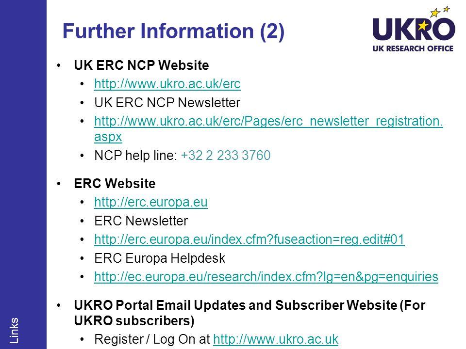 Further Information (2) UK ERC NCP Website http://www.ukro.ac.uk/erc UK ERC NCP Newsletter http://www.ukro.ac.uk/erc/Pages/erc_newsletter_registration.