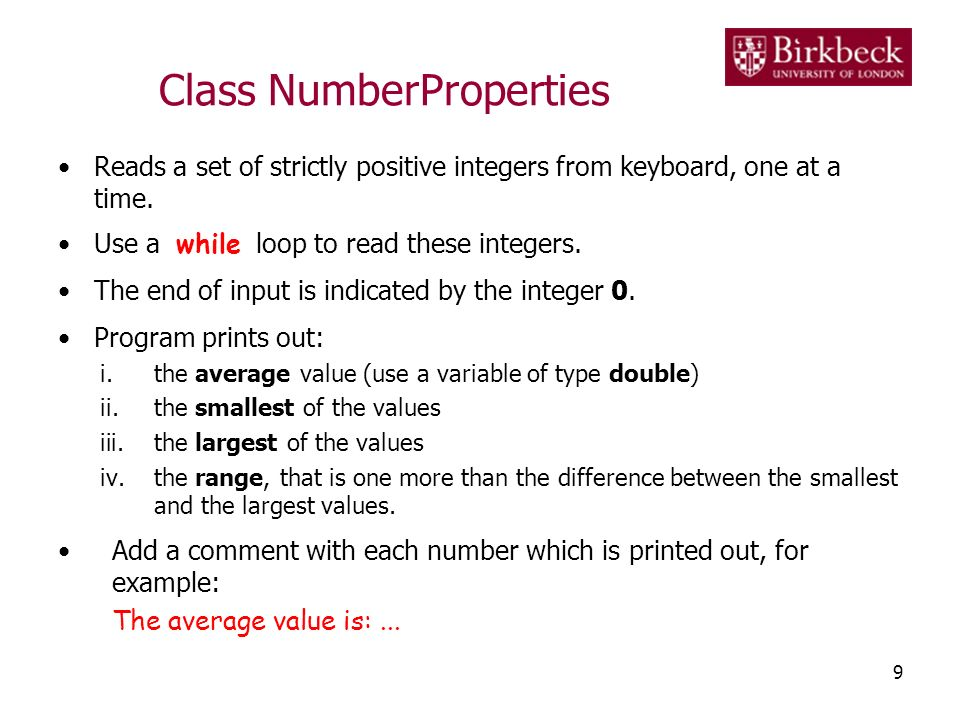 Class NumberProperties Reads a set of strictly positive integers from keyboard, one at a time.