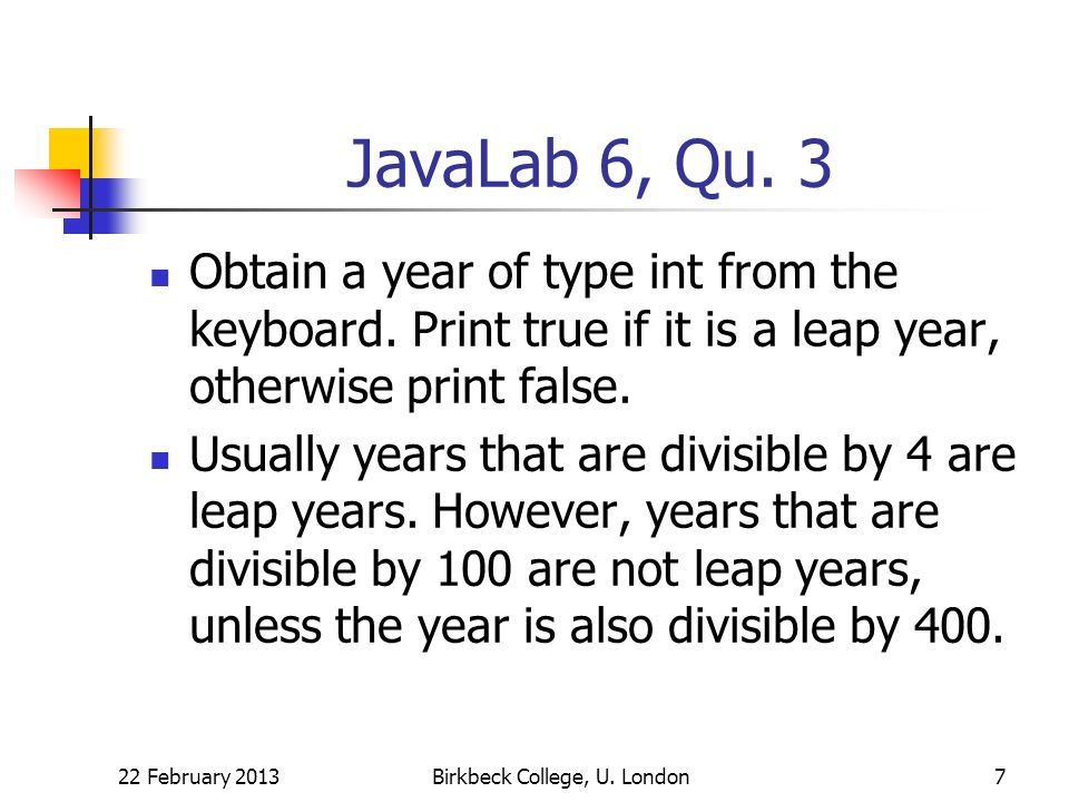 JavaLab 6, Qu. 3 Obtain a year of type int from the keyboard.