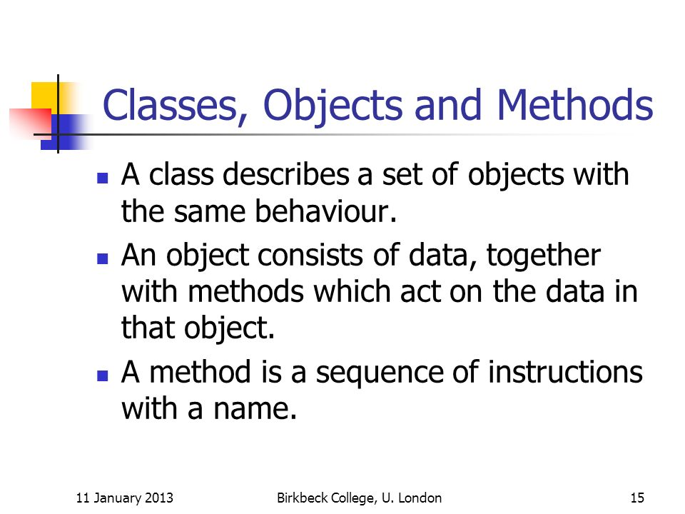 Classes, Objects and Methods A class describes a set of objects with the same behaviour.