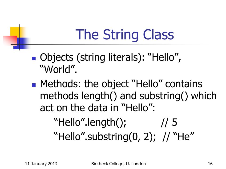 The String Class Objects (string literals): Hello, World.