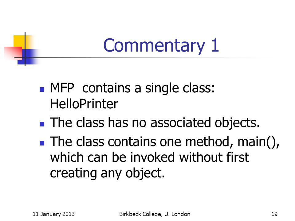 Commentary 1 MFP contains a single class: HelloPrinter The class has no associated objects.