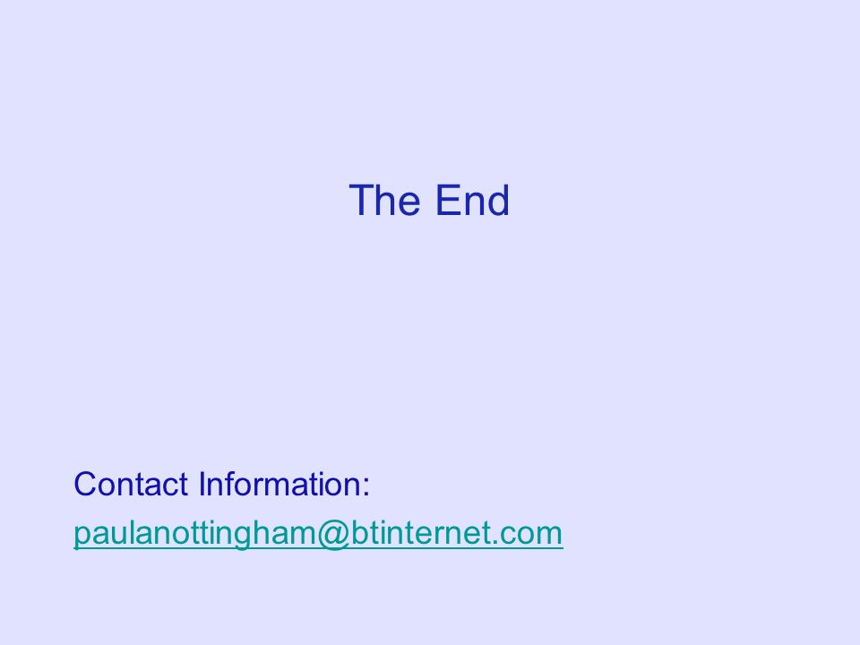 The End Contact Information: paulanottingham@btinternet.com