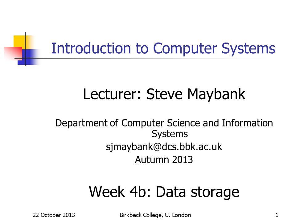 22 October 2013Birkbeck College, U.