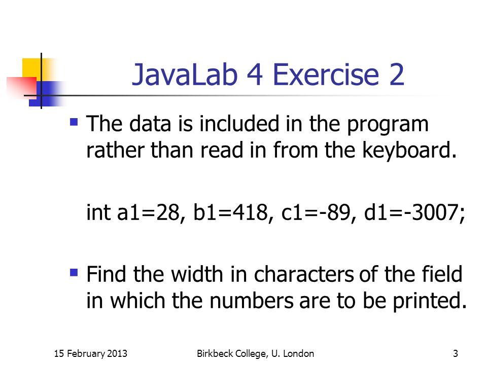 JavaLab 4 Exercise 2 The data is included in the program rather than read in from the keyboard.