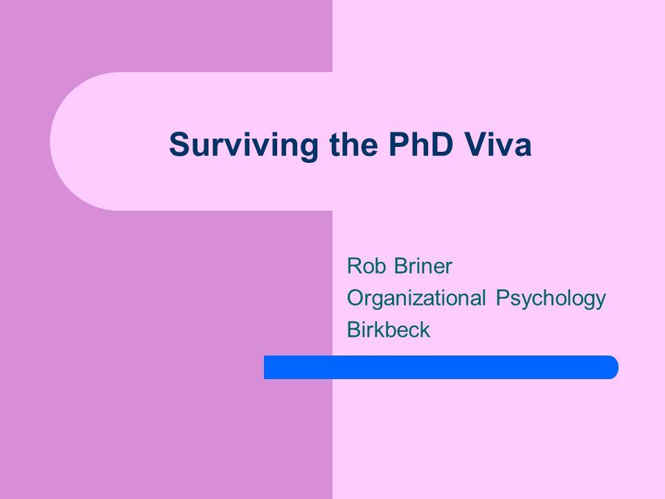 Surviving the PhD Viva Rob Briner Organizational Psychology Birkbeck