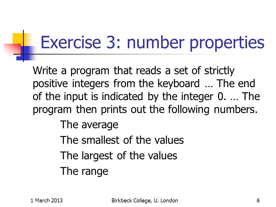 Exercise 3: number properties Write a program that reads a set of strictly positive integers from the keyboard … The end of the input is indicated by