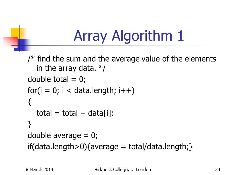 Array Algorithm 1 /* find the sum and the average value of the elements in the array data.